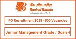 Bank of Baroda PO 2018 Recruitment Notification for Scale-I